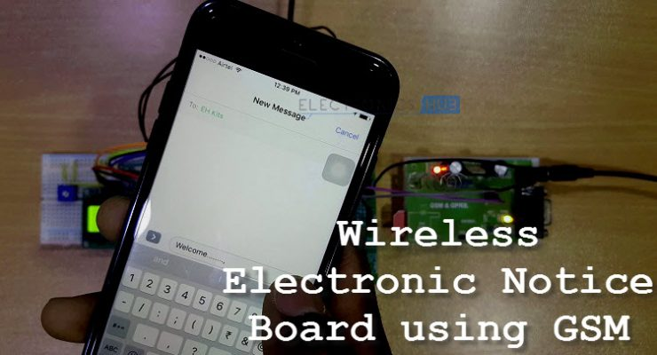 Wireless Electronic Notice Board using GSM