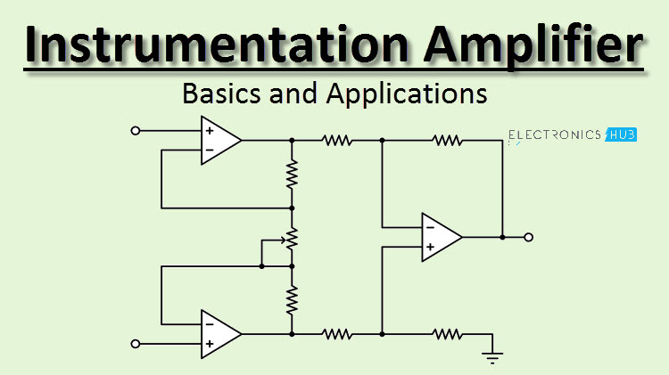 Admirable Instrumentation Amplifier Circuit Design And Applications Wiring 101 Capemaxxcnl