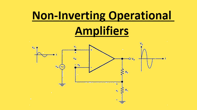 Non Inverting Operational Amplifiers Working And Applications