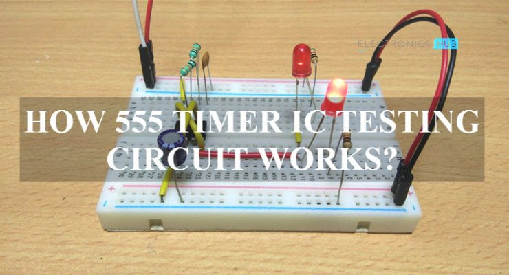 555 Timer IC Testing Circuit Featured Image