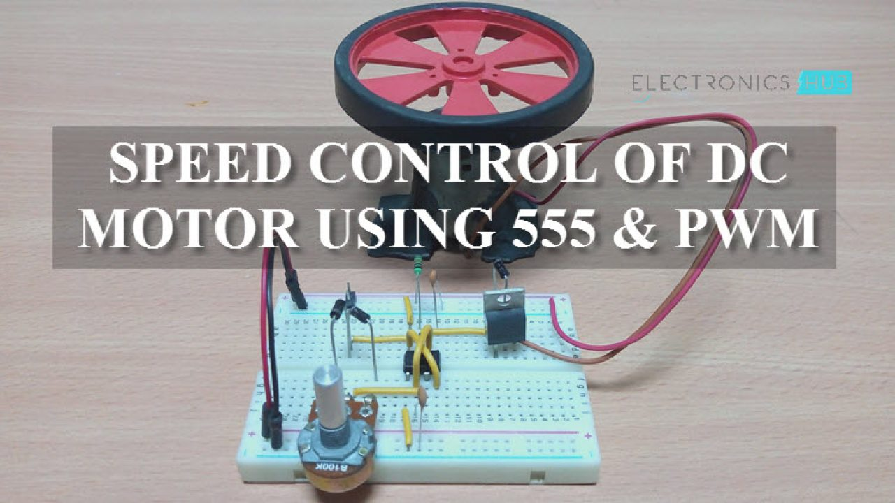 Speed Control of DC Motor Using Pulse Width Modulation, 555