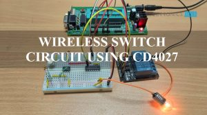 Wireless Switch Circuit using CD4027 Featured Image