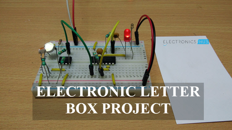 electronic letter box project circuit and its workingElectronic Mail Box Circuit #9