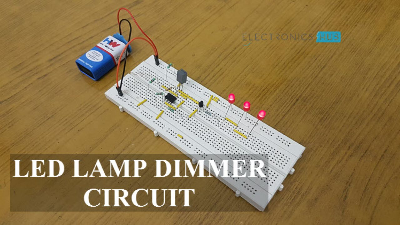 Lamp Dimmer Working And Led Circuit Diagram Project E2IYDHW9