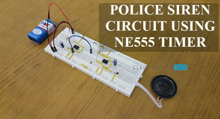 Police Siren Circuit using NE555 Timer Featured Image