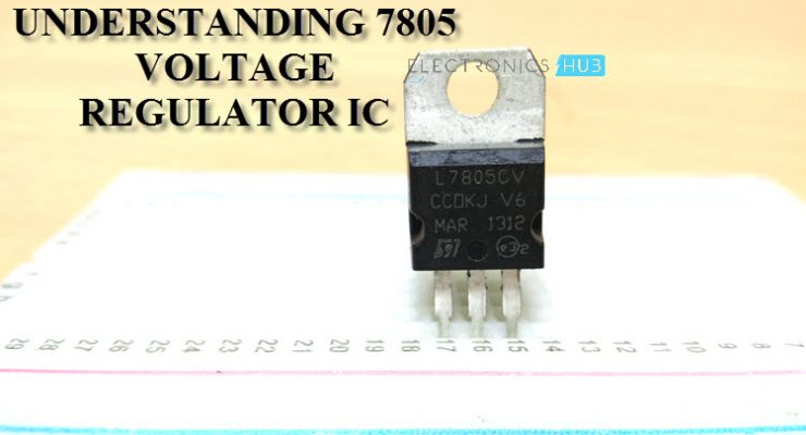 Understanding 7805 IC Voltage Regulator