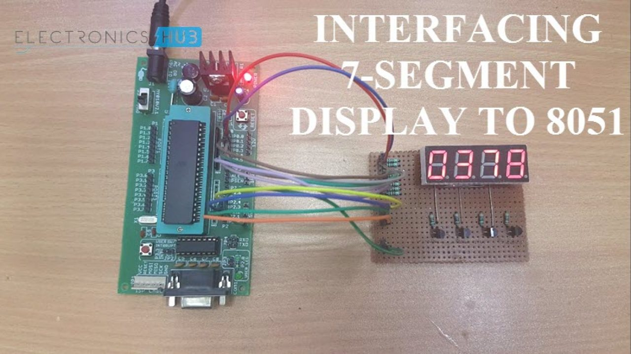 Interfacing 7(Seven) Segment Display to 8051 Microcontroller