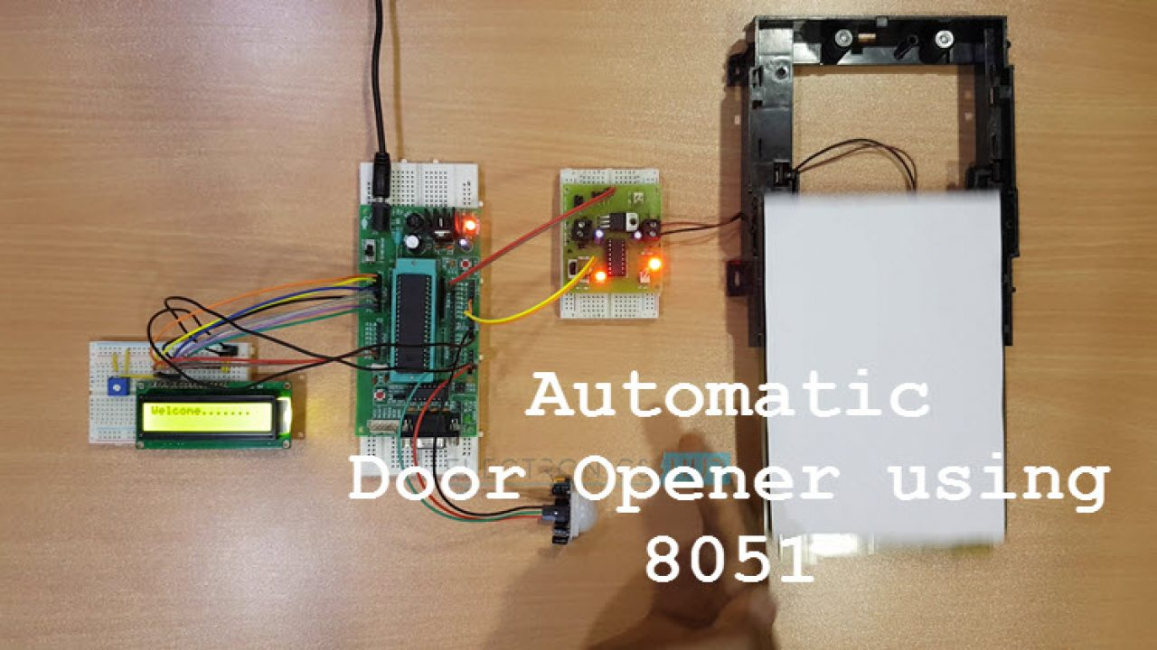 Automatic Door Opening System using 8051 Microcontroller on automatic door dimensions, automatic door parts, door hardware wiring diagram, automatic switch wiring diagram, automatic door circuit, automatic door controls, automatic door repair, automatic door lights, automatic door accessories, automatic transmission wiring diagram, automatic door system, automatic door motor, automatic door switch, automatic door tutorial, door opener wiring diagram, automatic door wire,