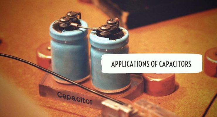 Applications of Capacitors