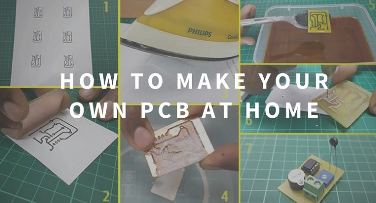 How to Make Your Own PCB at Home