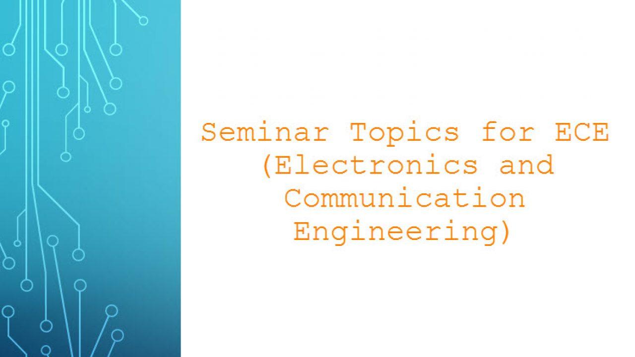 50+ Seminar Topics for ECE Students