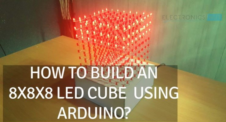 How to Build an 8x8x8 LED Cube using Arduino
