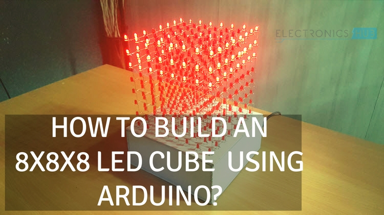 8x8x8 Led Cube How To Build An 8x8x8 Led Cube Using Arduino