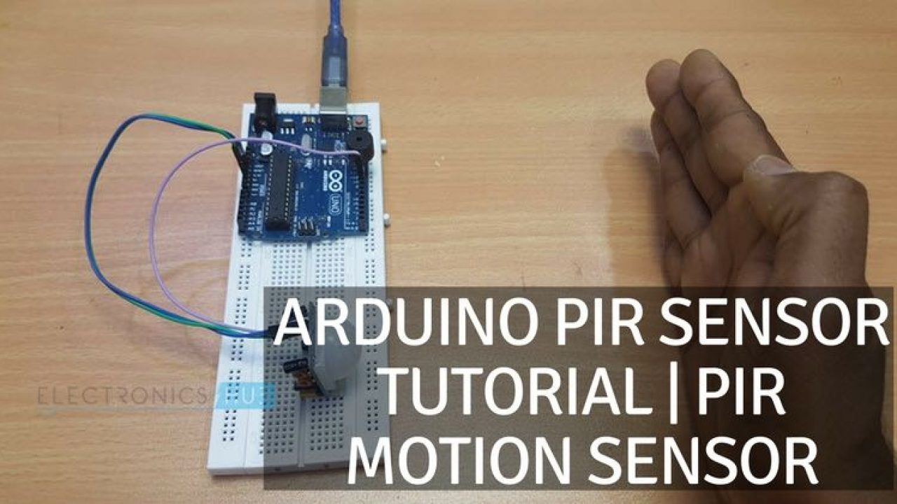 Arduino PIR Sensor Tutorial | PIR Motion Sensor with Arduino