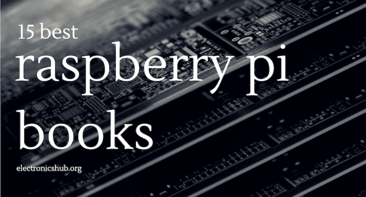 15 Best Raspberry Pi Books for Beginners In 2018