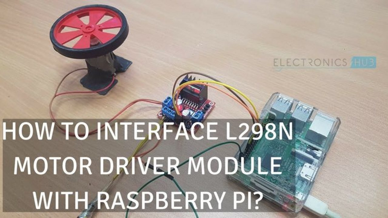 Raspberry Pi L298N Interface Tutorial | Control a DC Motor ... on