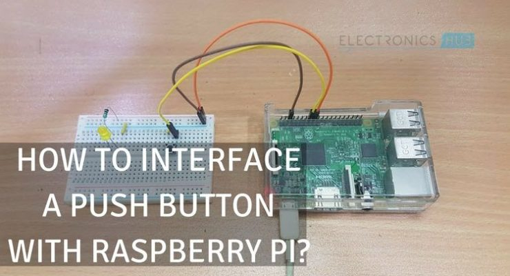 How to Interface a Push Button with Raspberry Pi?