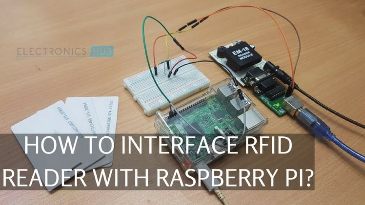 Raspberry Pi RFID Reader Interface Tutorial | Electronics Hub