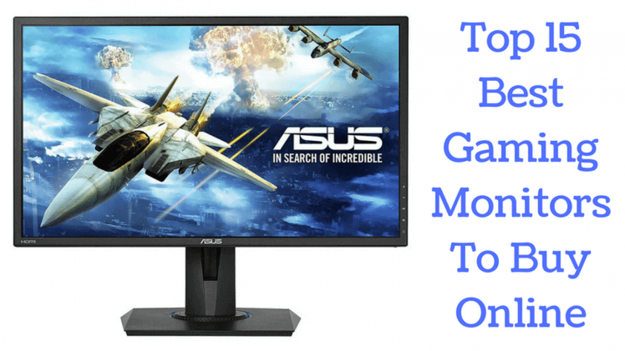 Top 15 Best Gaming Monitors To Buy Online in 2018