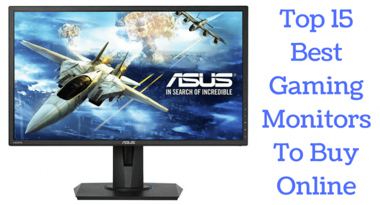 Top 15 Best Gaming Monitors To Buy Online in 2018