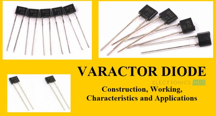 Varactor Diode | Construction, Working, Characteristics, Applications