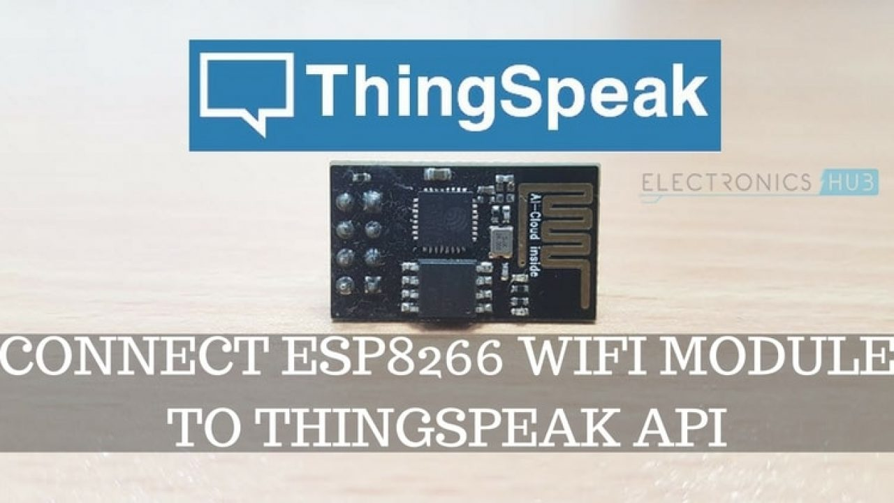 Connect ESP8266 to ThingSpeak | Using AT Commands & Arduino