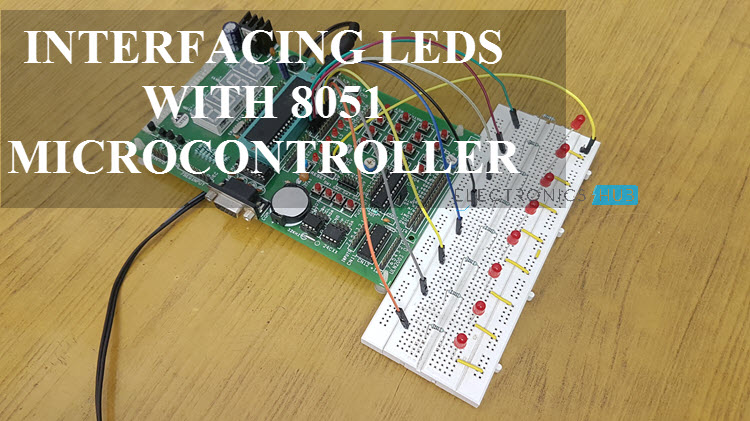 Interfacing LED with 8051 Microcontroller Circuit - ElectronicsHub
