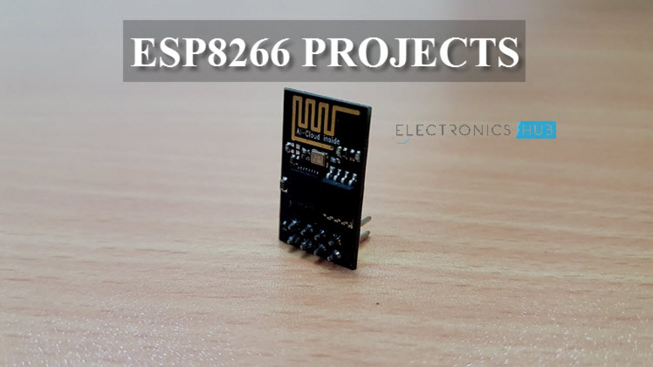 15 Best ESP8266 Projects for Beginners [2018]