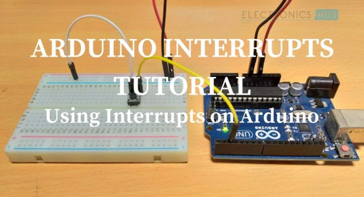 Arduino Interrupts Tutorial – Using Interrupts on Arduino