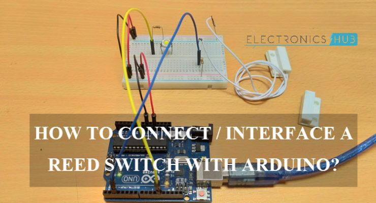 How to Interface Reed Switch with Arduino?