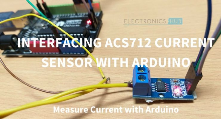 Interfacing ACS712 Current Sensor with Arduino – Measure Current with Arduino