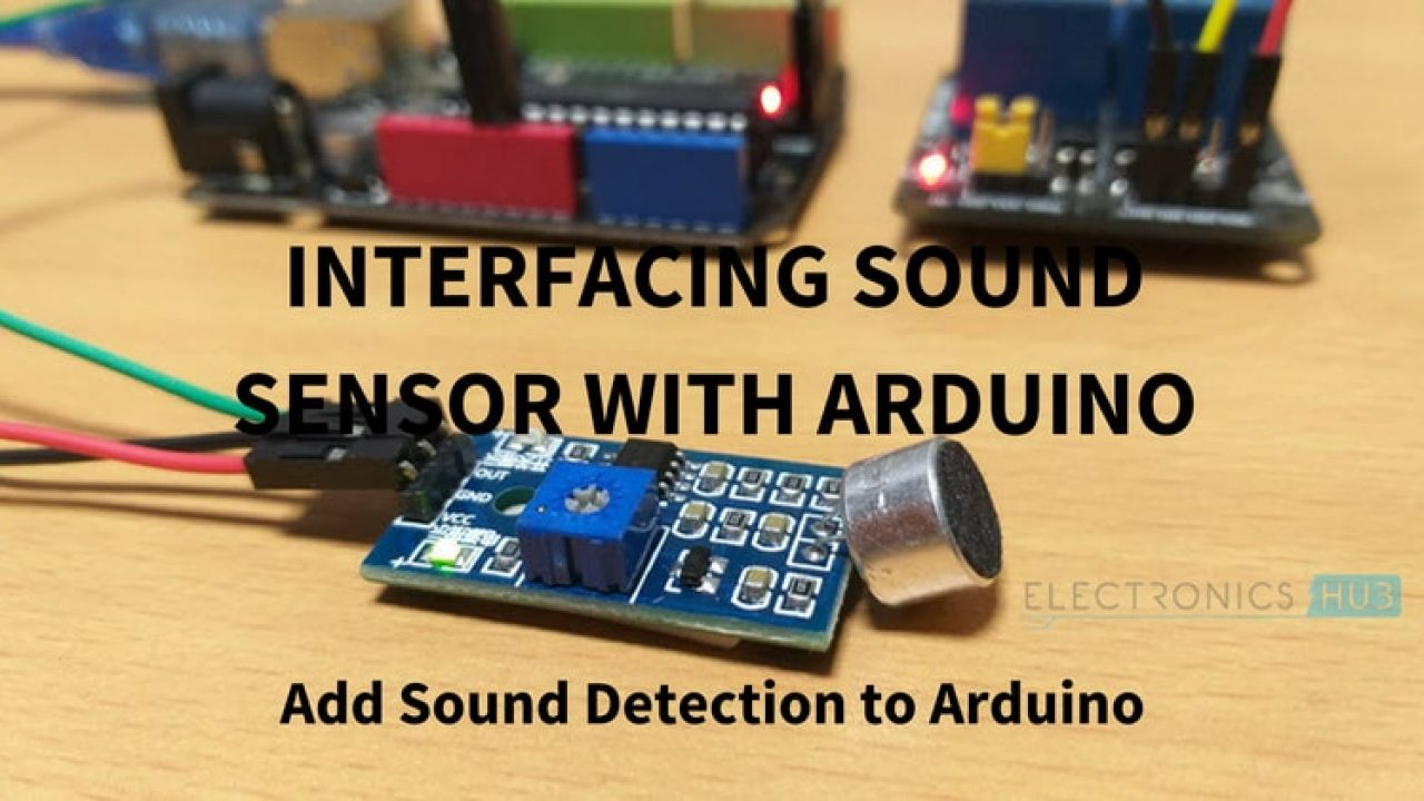 Interfacing Sound Sensor with Arduino - Add Sound Detection