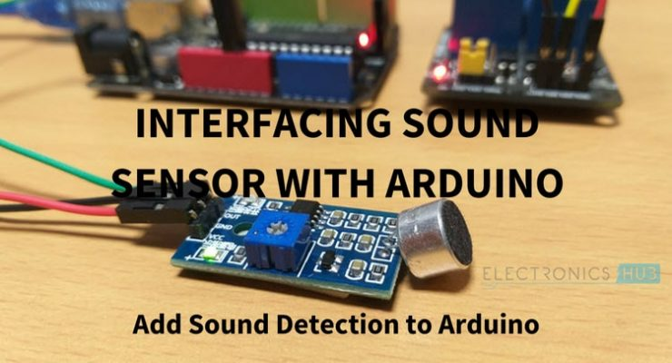Interfacing Sound Sensor with Arduino – Add Sound Detection to Arduino
