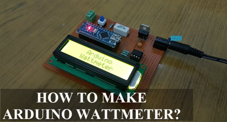 Arduino Wattmeter – Voltage, Current and Power Measurement