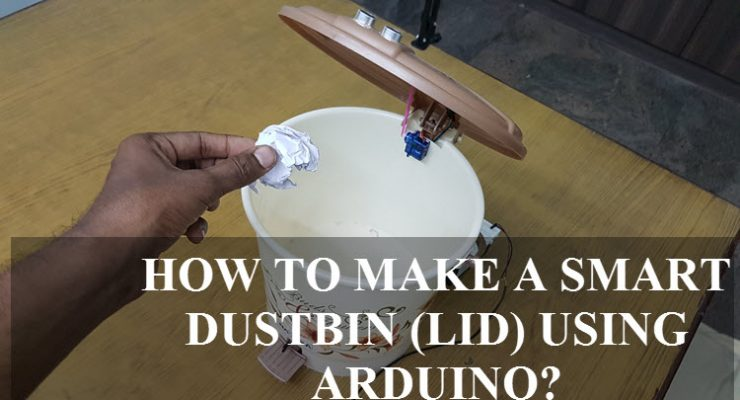 Smart Dustbin using Arduino, Ultrasonic Sensor & Servo Motor