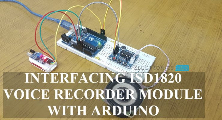 Interfacing ISD1820 Voice Recorder Module with Arduino Featured Image