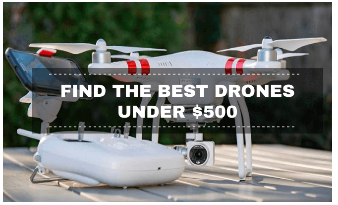 An Ultimate Guide 2020 500 Best Design: 6 Best Drones Under $500: 2020 Reviews & Buying Guide