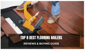 BEST FLOORING NAILERS