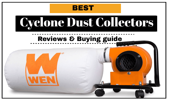 The 5 Best Cyclone Dust Collectors Reviews and Buying Guide
