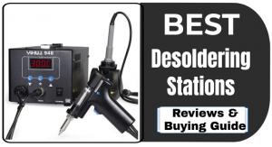 Best Desoldering Stations