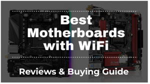Best Motherboards with WiFi