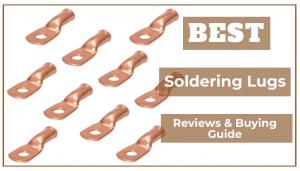 Best Soldering Lugs