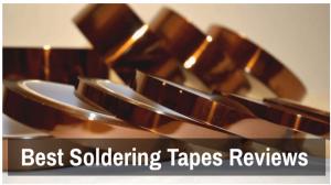 Best Soldering Tapes