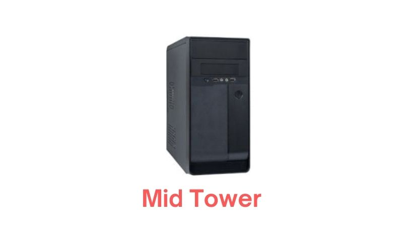 Mid Tower