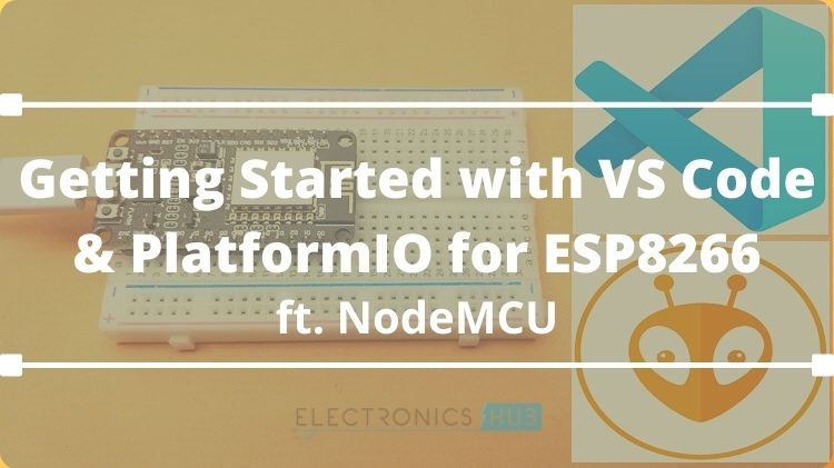 Programming-ESP8266-using-VS-Code-and-PlatformIO-Featured