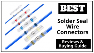 Best Solder Seal Wire Connectors