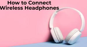 How to conect wireless headphones