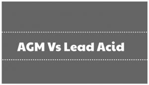 AGM Vs Lead Acid