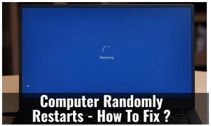 Computer Randomly Restarts - How To Fix