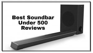 Best Soundbar Under 500 Reviews
